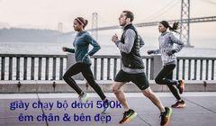 top-6-doi-giay-chay-bo-duoi-500k-em-chan-va-ben-dep