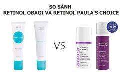 so-sanh-retinol-cua-obagi-va-paula-s-choice-loai-nao-tot-hon