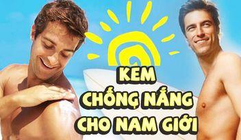 kem-chong-nang-cho-nam-loai-nao-tot-goi-y-top-10-kem-chong-nang-bao-ve-da-toi-uu-nen-dung