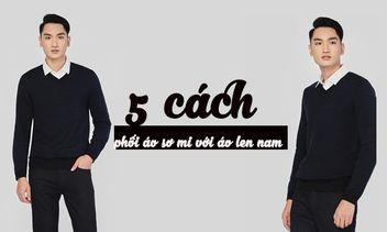 top-5-cach-phoi-ao-so-mi-voi-ao-len-nam-len-dang-cuc-dep